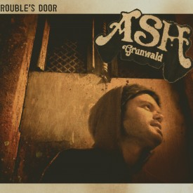 Album Review – Ash Grunwald – Troubles Door